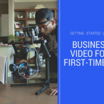business video for first timers